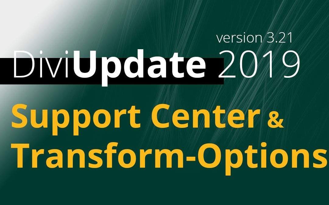 Divi Update – Support Center & Transform Options